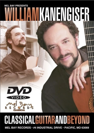 Classical Guitar And Beyond William Kanengiser