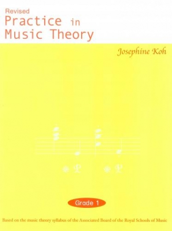 Practice In Music Theory: Grade 1 (koh) Revised