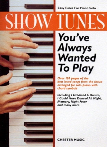 Show Tunes Youve Always Wanted To Play: Piano