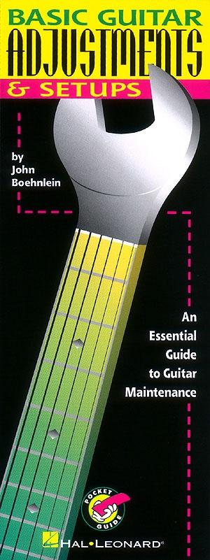 Basic Guitar Adjustments and Setups and Maintenance