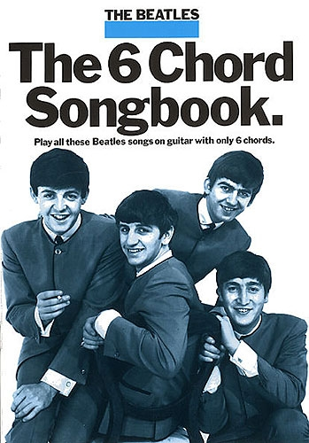 Beatles: 6 Chord Songbook The Beatles: 1: Chord Songbook