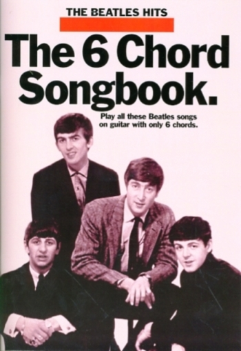 Beatles: 6 Chord Songbook The Beatles: 2: Chord Songbook