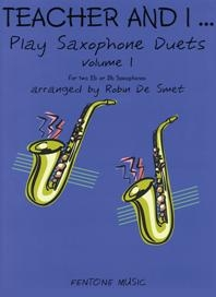 Teacher And I Play Saxophone Duets Vol.1: Saxophone (DeSmet)