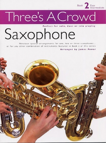 Threes A Crowd: Saxophone: Book 2: Saxophone Trio, Alto, Alto, Tenor