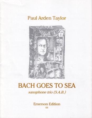 Bach Goes To Sea: Saxophone Trio (SAB)