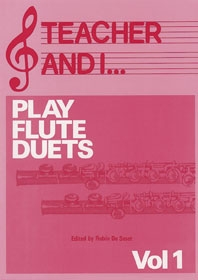 Teacher And I Play Flute Duets: Vol.1