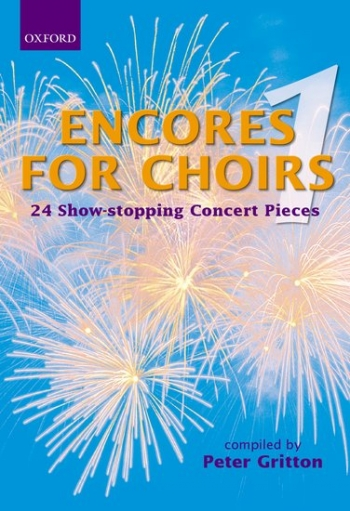 Encores For Choirs: 24 Show stopping Concert pieces: vocal: satb (gritton)
