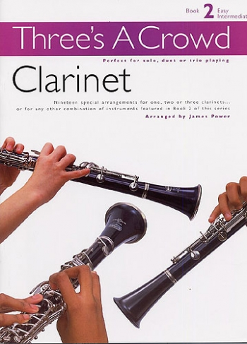 Threes A Crowd: Clarinet: Book 2