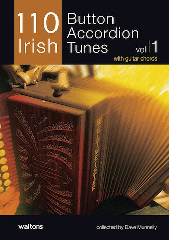 110 Irish Button Accordion Tunes: Vol 1: Accordion & Guitar Chords
