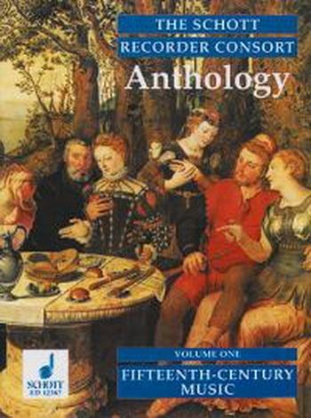 Schott Recorder Consort Anthology: Fifteenth-Century Music: Vol.1