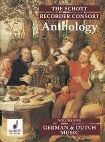 Schott Recorder Consort Anthology: German and Dutch: Vol.5