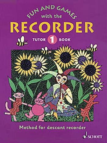 Fun And Games With The Descant Recorder: Book 1: Tutor Book