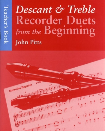 Descant and Treble Recorder Duets From The Beginning: Teachers