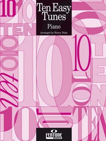Ten Easy Tunes: Piano  (Henry Duke)