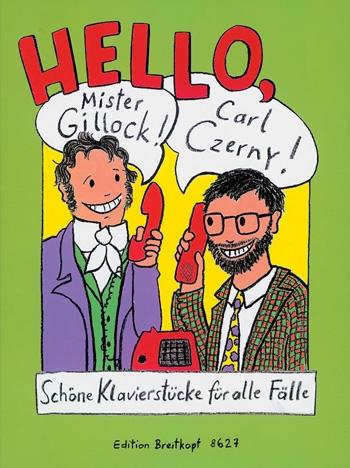 Hello Mr Gillock Carl Czerny Delightful Piano Pieces