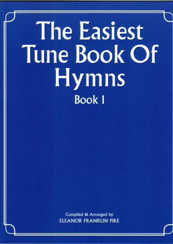 Easiest Tune Book Of Hymns: Book 1: Piano