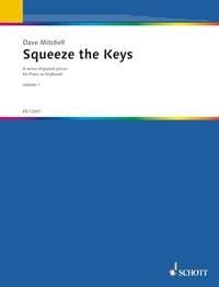 Squeeze The Keys: Book 1: Piano