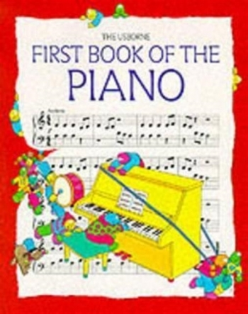 Usborne: First Book Of The Piano