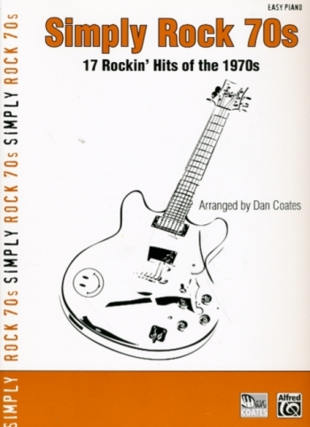 Simply Rock 70s: 17 Rockin Hits Of The 1970: Easy Piano
