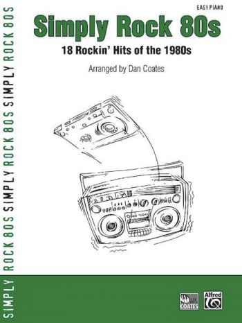 Simply Rock 80s: 17 Rockin Hits Of The 1980: Easy Piano