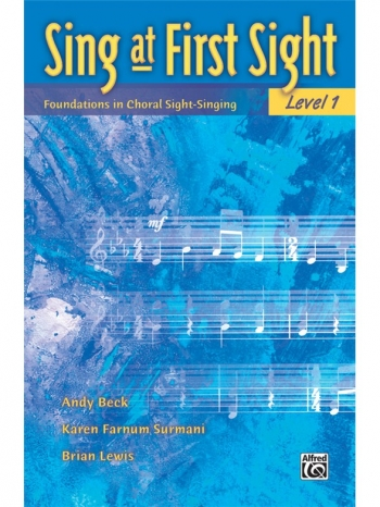 Sing At First Sight: Foundations In Choral Sight-Singing: (Beck/Surmani/Lewis