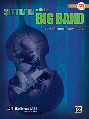 Sittin In With The Big Band: Jazz Ensemble Playalong: Bass Guitar: Book & CD