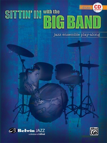 Sittin In With The Big Band: Jazz Ensemble Playalong: Drum: Book & CD