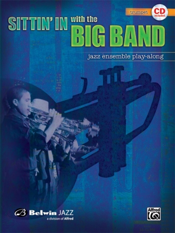 Sittin In With The Big Band: Vol. I: Trumpet: Jazz Ensemble Playalong