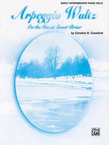 Sur La Glace A Sweet Briar: Arpeggio Waltz: On The Ice At Sweet Briar (Alfred)