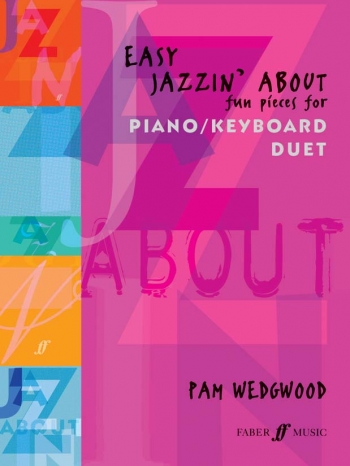 Easy Jazzin About Fun Pieces For Piano Duet (wedgwood)