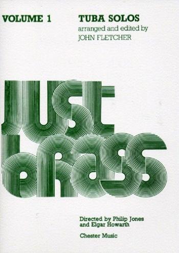 Just Brass Tuba Solos Volume 1: Tuba & Piano: Bass Clef (fletcher)