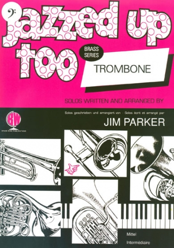 Jazzed Up Too: Trombone Bass Clef  (parker)