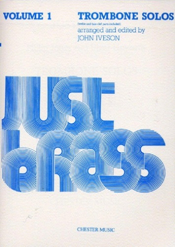 Just Brass Trombone Solos Volume 1: Trombone (iveson)