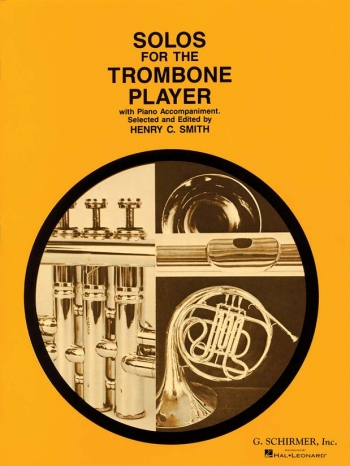 Solos For The Trombone Player Bass Clef:: Trombone & Piano (Schirmer)