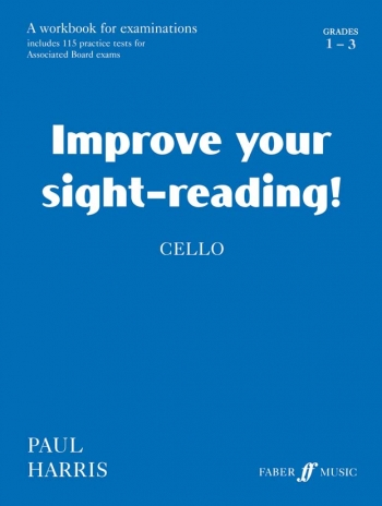 Improve Your Sight-reading: Grades 1-3: Cello (Paul Harris) (Faber)