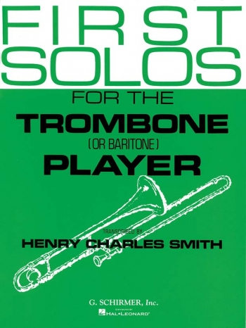 First Solos For The Trombone Player: Trombone and Piano