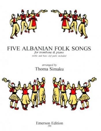 5 Albanian Folk Songs: Trombone (Emerson)