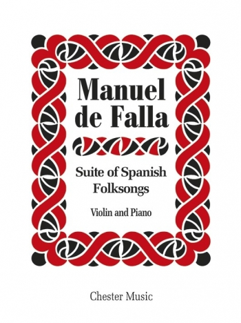 Suite Populaire Espagnole: Suite Of Spanish Folksongs: Violin and Piano