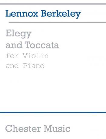 Elegy And Toccata: Op33 No 2-3: Violin & Piano (Chester)