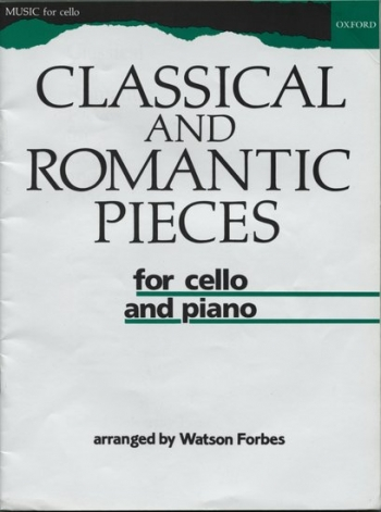 Classical And Romantic Pieces: Cello & Piano (Oxford)
