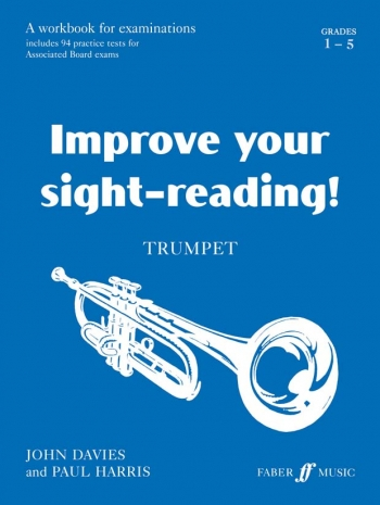 Improve Your Sight-reading: Grade1-5: Trumpet (Paul Harris)