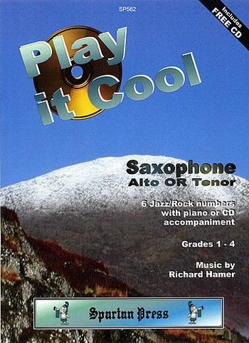 Play It Cool: Alto Or Tenor Sax: Bk&cd: 1-4