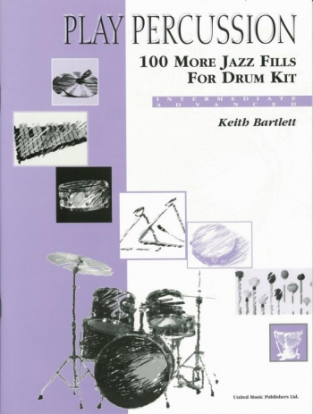 Play Percussion: 100 More Jazz Fills For Drum Kit