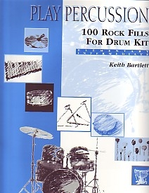 Play Percussion: 100 Rock Fills For Drum Kit