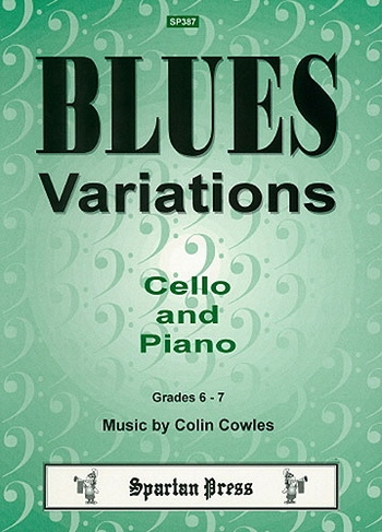 Blues Variations: Blues: 6: 7: Cello & Piano (cowles) (Spartan)