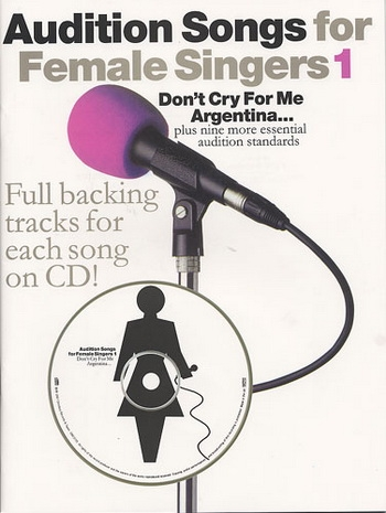 Audition Songs: 1: For Female Singers: Vocal: Book & Cd
