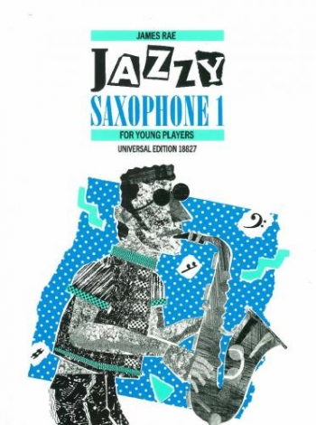 Jazzy Saxophone: Book 1: Alto Or Tenor Saxophone