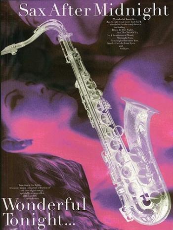 Sax After Midnight: Wonderful Tonight: Alto Or Tenor Sax