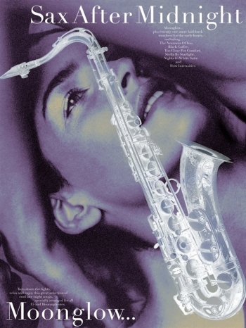 Sax After Midnight: Moonglow: Alto Or Tenor Sax