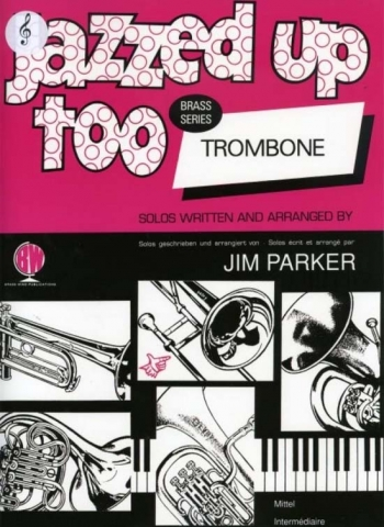 Jazzed Up Too: Trombone Treble Clef  (parker)